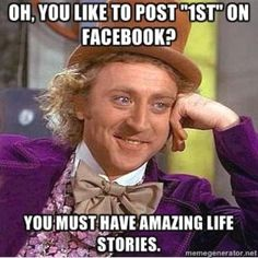 Gotta say this to yourself in that creepy Willy Wonka voice... :)
