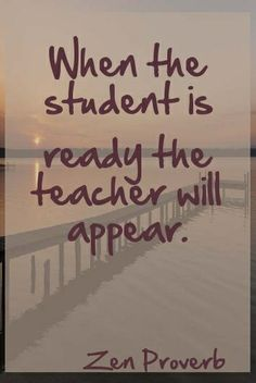 Image result for the teacher arrives when the student is ready
