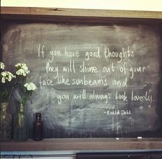 Good thoughts quote. Roald Dahl
