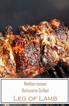 """Bring out this delicious Mediterranean Rotisserie Grilled Leg of Lamb for your next BBQ to """"WOW"""" the crowd! Lamb Rotisserie Recipe, Lamb Roast Recipe, Rotisserie Grill, Grilled Leg Of Lamb, Roast Lamb Leg, Lamb Chops, Lamb Recipes, Roast Recipes"""