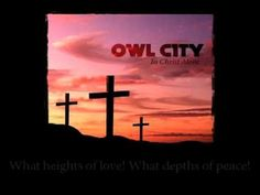 Owl City - In Christ Alone (Absolutely beautiful.) Thank you Adam.
