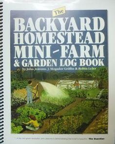 The Backyard Homestead Mini-Farm & Garden Log Book - companion to How To Grow More Vegetables