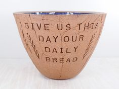 Matthew 6:11 - Lord's Prayer - Give Us This Day Our Daily Bread - Pottery Bowl / Faith Gift / Daily Bread Blessing Bowl / Blessing Pottery Inspirational Gifts, Inspiring Quotes, Our Daily Bread, Pottery Bowls, Clay Creations, Gift For Lover, Prayers, Lord's Prayer, Matthew 6