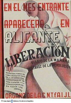 En el mes entrante aparecera en Alicante, Liberación : diario de la mañana, portavoz de la revolución : órgano de la C.N.T., F.A.I., J.L. :: Cartells del Pavelló de la República (Universitat de Barcelona)