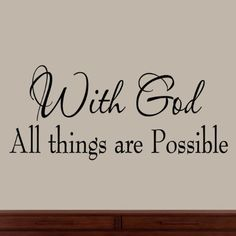 With God All Things Are Possible Faith Wall Decals Religious Quotes Family Scripture Home Decor Christian Vinyl Wall Art VWAQ http://www.amazon.com/dp/B00HTB3KMI/ref=cm_sw_r_pi_dp_IWi.ub03GQEG3