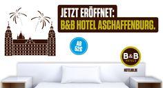 Jetzt eröffnet: B&B Hotel #Aschaffenburg - 81. B&B #Hotel in Deutschland