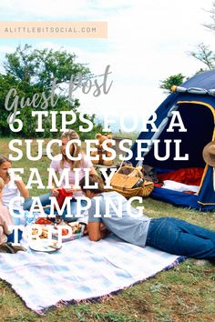 Six tips for a successful family camping.