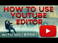How To Use Youtube Video Editor Tutorial - YouTube