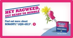 Hey Ragweed, Get Ready to Rumble!  Find out more about BENADRYL® LIQUI-GELS®