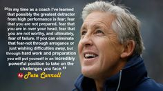 """In my time as a coach I've learned that possibly the greatest detractor from high performance is fear; fear that you are not prepared, fear that you are in over your head, fear that you are not worthy, and ultimately, fear of failure. If you can eliminate that fear-not through arrogance or just wishing difficulties away, but through hard work and preparation you will put yourself in an incredibly powerful position to take on the challenges you face."" - #PeteCarroll"