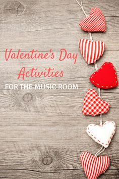 Valentine's Day Activities: Songs, dances, and more for the music room!