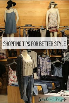 These simple shopping tips can save you from wasting your money and feeling overwhelmed by your closet.
