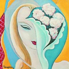 Derek & The Dominos - Layla & Other Assorted Love Songs.  Eric Clapton's Masterpiece.