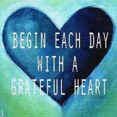 "Attitude of the heart.  Begin each day with a grateful heart.  God gave you a gift of 86,400 seconds today.  Have you used one to say ""thank you?"