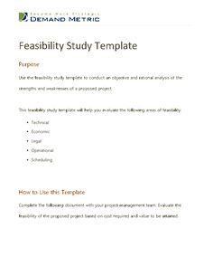 https://flevy.com/browse/operations/feasibility-study-template-258/ref/documentsfiles/ This Feasibility Study Template is a project management tool.  It helps you conduct an objective and rational analysis of the strengths and weaknesses of all proposed projects.  This 9-page Microsoft Word template helps you evaluate the