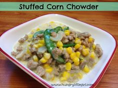 STUFFED CORN CHOWDER  So easy and quick to make. Perfect for those cold Winter days and nights!  #comfortfood #cornchowder #easyrecipe