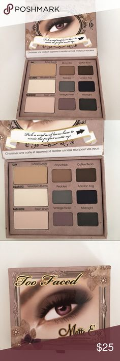 TOO FACED Matte Eye Shadow Palette TOO FACED Matte Eyeshadow Palette. New without box.  The perfect Palette with 9 shades!  A versatile Palette- go from everyday natural to evening smoky dramatic looks! Too Faced Makeup Eyeshadow