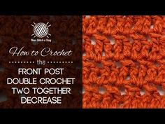 How to Crochet the Front Post Double Crochet Two Together Decrease - NewStitchaDay.com