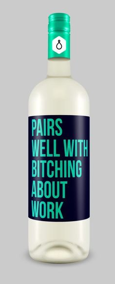 Go home wine, you're drunk. These sassy labels need to be sent home in an Uber.