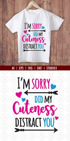 Im sorry did my cuteness distract you digital by LoveRiaCharlotte (Diy Shirts Schneiden)