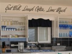 Eat well laugh often love much...I want to paint this above my sink