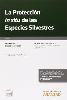 """La protección """"in situ"""" de las especies silvestres / Ana María Barrena Medina. - 2014"""