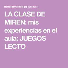 LA CLASE DE MIREN: mis experiencias en el aula: JUEGOS LECTO