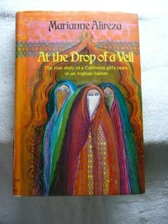 At the Drop of a Veil (Author Signed) the True Story of a California Girl's Years in an Arabian Harem by Marianne Alireza * author signed edition *  http://www.amazon.com/dp/B004BX6BM8/ref=cm_sw_r_pi_dp_OzXWtb0RAXC2NJD7