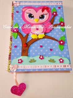 Coisas que a Mamãe faz - Lembrancinhas e Mimos Artesanais: Capa de caderno decorado com EVA + lápis com ponteira em EVA 3D - Coruja