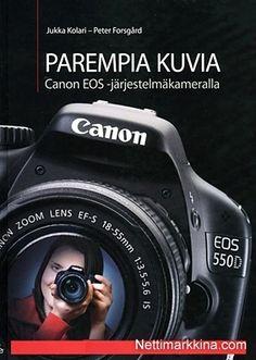 Voi kun osaisi valokuvata...   Google-kuvahaun tulos kohteessa http://image.nettix.fi/extra/itemimg/1049501_1049600/valokuvauskirja-canon-1049557_b_e0bf3704b326602f.jpg