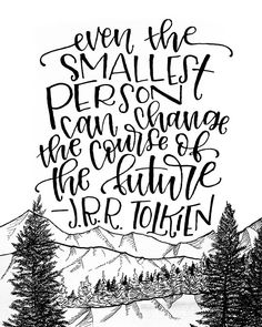 quotes about change quot;Even the smallest person can change the course of the future. - J.R.R. Tolkien Lord of the Rings - Printable art by minipress on etsy Citations Tolkien, Citations Film, Tolkien Quotes, Book Quotes, Me Quotes, Jrr Tolkien, Qoutes, Tolkien Tattoo, Magic Quotes