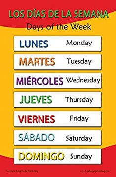 Long Bridge Publishing Spanish Language School Poster - Days of The Week - Wall Chart for Home and Classroom - Bilingual: Spanish and English Text Basic Spanish Words, Spanish Lessons For Kids, Learning Spanish For Kids, Study Spanish, Spanish Lesson Plans, How To Speak Spanish, Teaching Spanish, Spanish 101, Spanish English