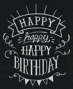 Happy Birthday Sign Discover Machine Embroidery Designs at Embroidery Library! - New This Week Happy Birthday Chalkboard, Anniversary Chalkboard, Happy Birthday Posters, Happy Birthday Signs, Birthday Letters, Birthday Messages, Happy Birthday Hand Lettering, Handlettering Happy Birthday, Birthday Wishes