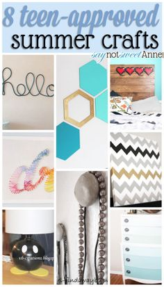 8 Hand-picked-by-a-teenager crafts for you and your teen this summer! Would be great to get ready for a dorm room, too! From saynotsweetanne.com