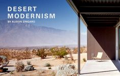 Desert Modernism By Alison Zingaro