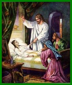 """Monday, July 7th - Matthew 9:18-26: When Jesus arrived at the official's house and saw the flute players and the crowd who were making a commotion, he said, """"Go away! The girl is not dead but sleeping."""" And they ridiculed him. When the crowd was put out, he came and took her by the hand, and the little girl arose. And news of this spread throughout all that land."""