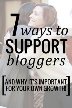 7 ways to support fellow bloggers - and why it's important for your own growth!