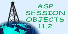 Learn about ASP Session Objects (11.2 ASP):