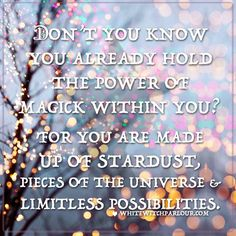 magick, witch, stardust, infinite, universe, awakening, psychic, how to, wicca, beginner, enlightened, body, mind spirit, love, light, positive vibes, inspiration.  www.whitewitchparlour.com