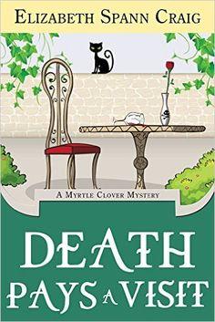 Death Pays a Visit (Myrtle Clover Mysteries Book 7) - Kindle edition by Elizabeth Spann Craig. Mystery, Thriller & Suspense Kindle eBooks @ Amazon.com.