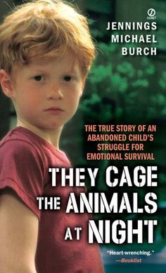 They Cage the Animals at Night - I was read this book in 9th grade in a English class.  I then got it in my 20s and read it again.  This is a story filled with tragedy and positive endings.  Grab some tissues, it will pull your heart-strings.