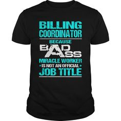 BILLING COORDINATOR T-Shirts, Hoodies. CHECK PRICE ==► Funny Tee Shirts