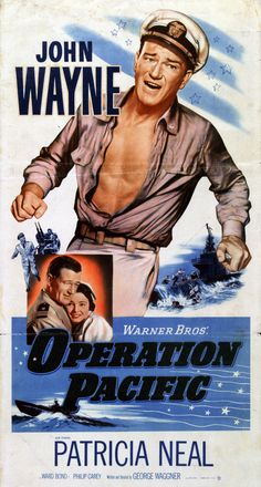 John Wayne Movie / Operation Pacific During WWII, a submarine's second in command (Wayne) inherits the problem of torpedoes that don't explode. When on shore, he is eager to win back his ex-wife (Patricia Neal). Old Movie Posters, Classic Movie Posters, Cinema Posters, Classic Movies, Old Movies, Vintage Movies, Great Movies, Love Movie, I Movie
