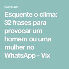 Esquente o clima: 32 frases para provocar um homem ou uma mulher no WhatsApp - Vix