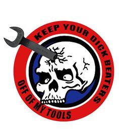 "Ironworker ""Keep Your Dick Beaters Off My Tools"" Decal/Sticker FREE SHIPPING!!"