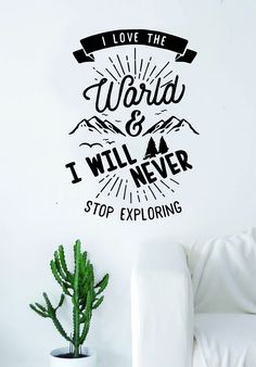 I Love the World Adventure Explore Quote Wall Decal Sticker Bedroom Living Room Art Vinyl Beautiful Inspirational Motivational Travel Teen