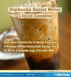 Starbucks Secret Menu: Liquid Cocaine
