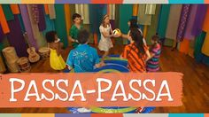 Passa-passa (Música Engatinhando) - Palavra Cantada