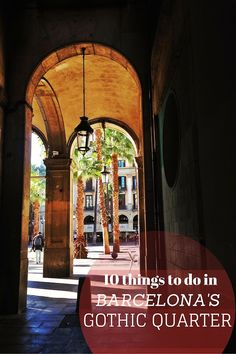 Looking for things to do in the Barcelona Gothic Quarter? Here are our suggestions, from tranquil squares to historical sights!