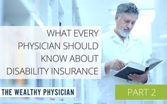 6 Things Doctors Should Consider When Selecting Disability Insurance